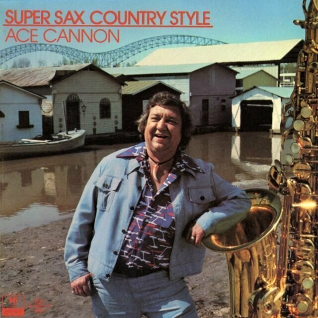 Ace Cannon – Super Sax Country Style (1975)