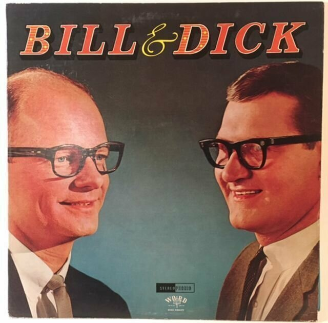 Bill Pearce and Dick Anthony – Bill and Dick