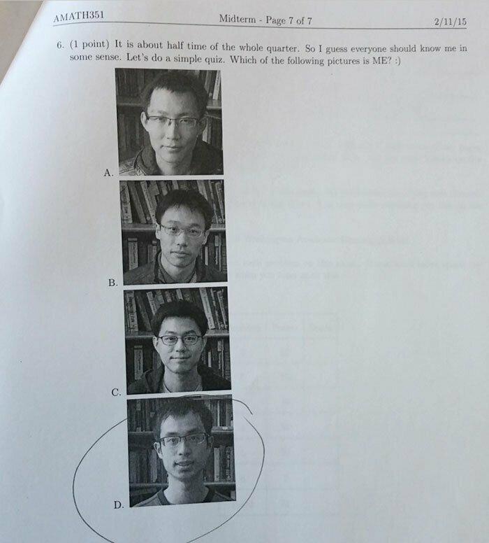 """7. Учитель отсутствовал в день теста, но приготовил для учеников сюрприз. Это был последний вопрос: """"Прошла почти половина четверти. Должно быть, вы все меня немного знаете. Вот легкое задание. На каком снимке изображен я?"""""""