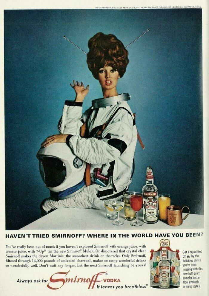 «Никогда не оставляйте родную планету без значительного количества хорошей водки водки Smirnoff». Реклама в журнале Playboy в 1966 году.