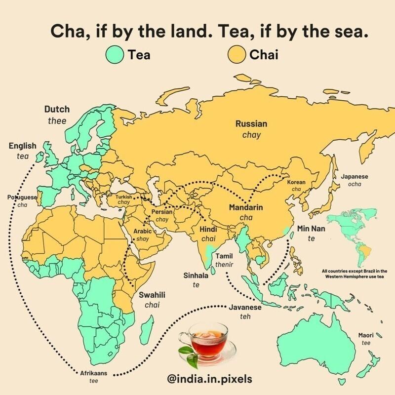 В странах, куда чай из Китая поставлялся по суше, его называют вариацией произношения «Chai». В странах, куда чай поставлялся морем — «Tea»